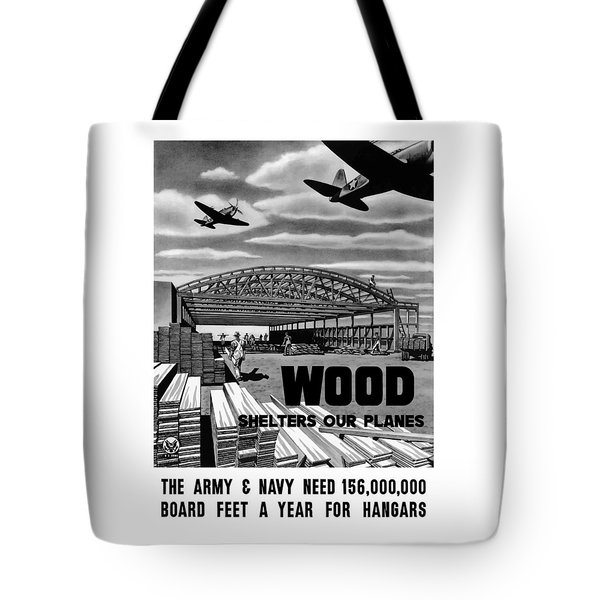 Tote Bag featuring the painting Wood Shelters Our Planes - Ww2 by War Is Hell Store