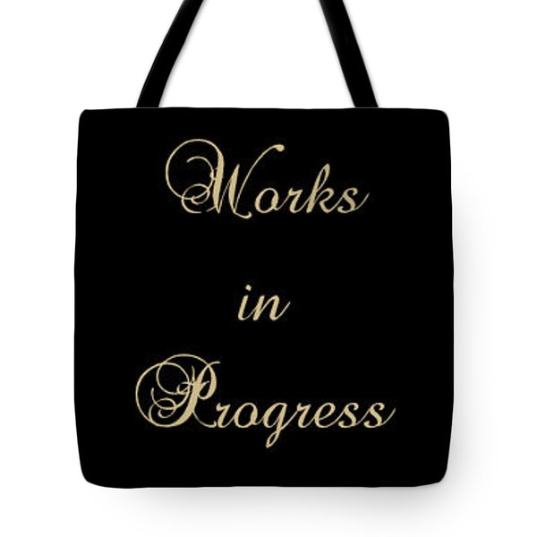 Works In Progress Tote Bag