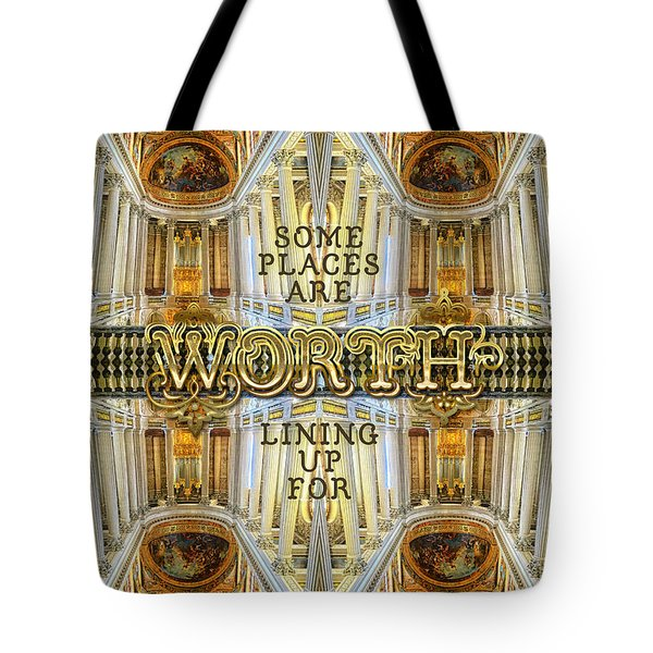 Worth Lining Up For Versailles Palace Chapel Paris Tote Bag