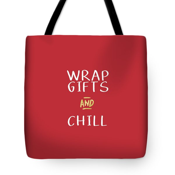 Wrap Gifts And Chill- Art By Linda Woods Tote Bag