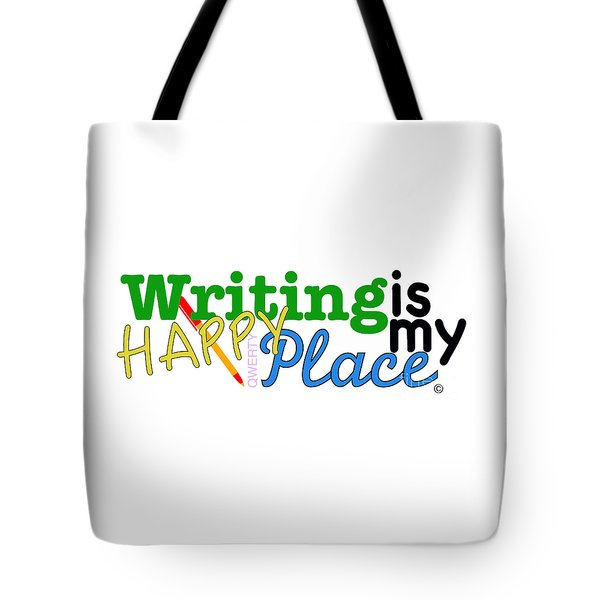 Writing Is My Happy Place Tote Bag by Shelley Overton