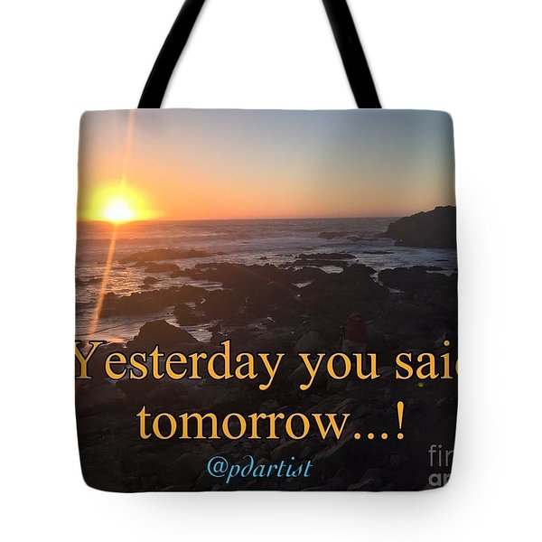 Yesterday Was Tomorrow Tote Bag