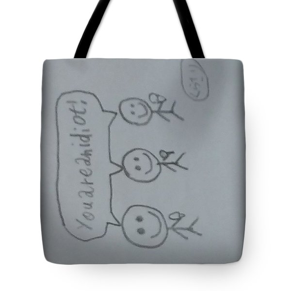 You Are An Idiot Tote Bag