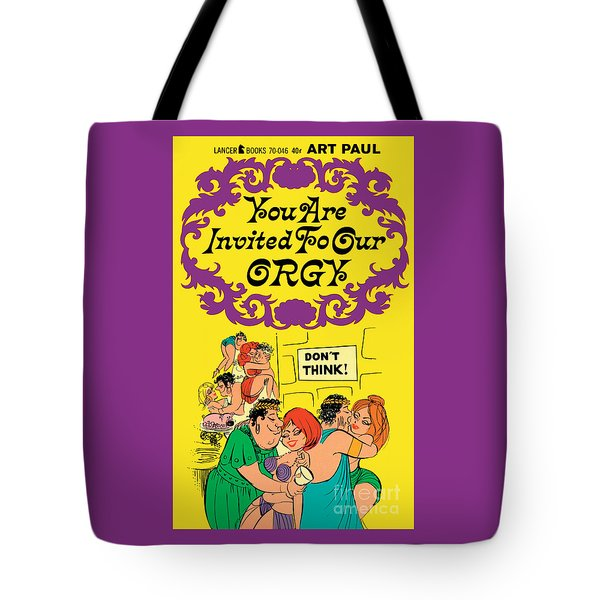 You Are Invited To Our Orgy Tote Bag