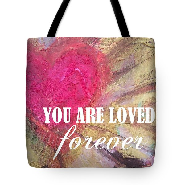 You Are Loved Forever Heart Tote Bag