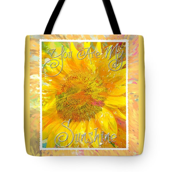 You Are My Sunshine 2 Tote Bag