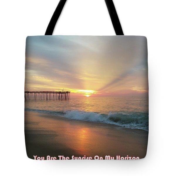 You Are The Sunrise Tote Bag