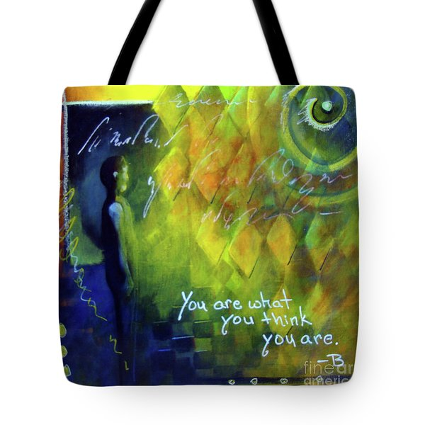 You Are What You Think Tote Bag
