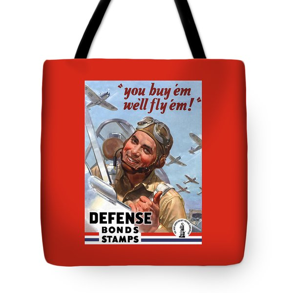 You Buy 'em We'll Fly 'em Tote Bag by War Is Hell Store