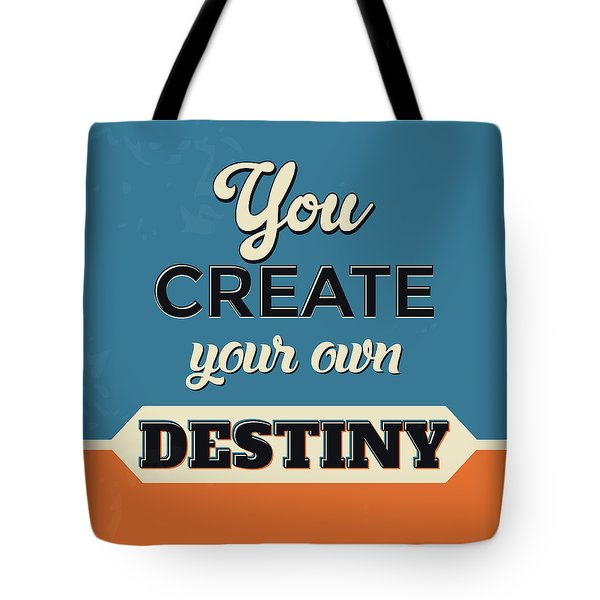 You Create Your Own Destiny Tote Bag by Naxart Studio