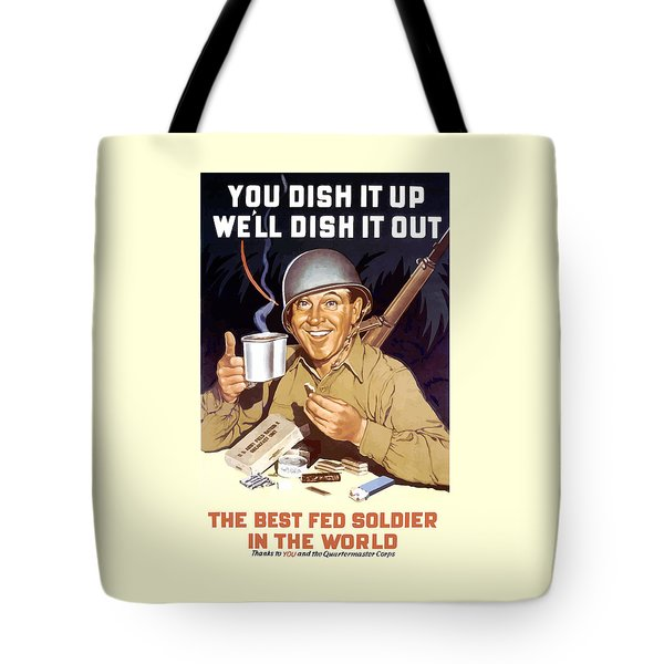 You Dish It Up We'll Dish It Out  Tote Bag