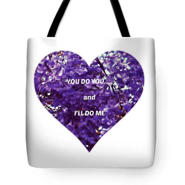 You Do You And I'll Do Me Tote Bag