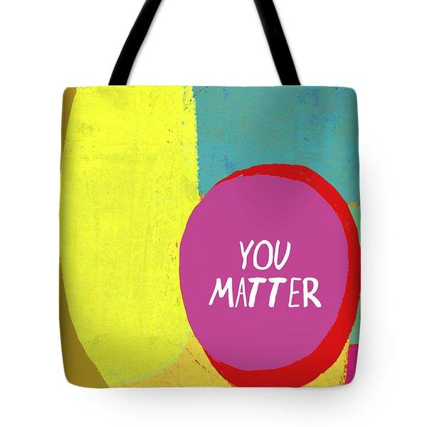 You Matter Tote Bag
