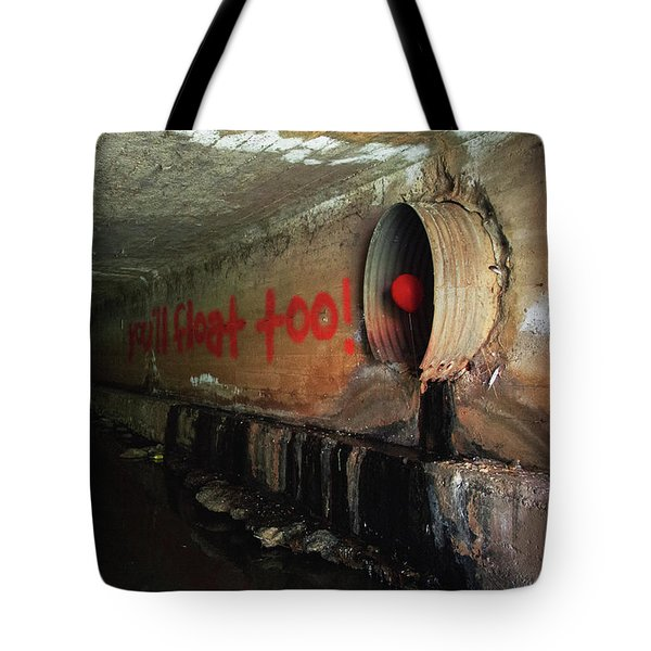 You'll Float Too Tote Bag