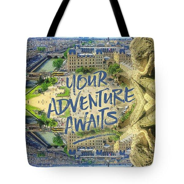 Your Adventure Awaits Notre-dame Cathedral Gargoyle Paris Tote Bag