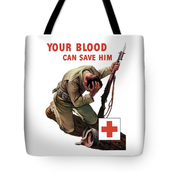 Your Blood Can Save Him - Ww2 Tote Bag