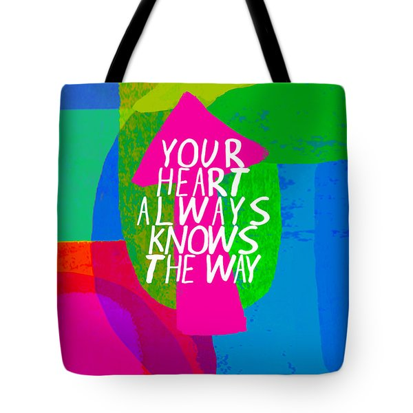 Your Heart Always Knows The Way Tote Bag