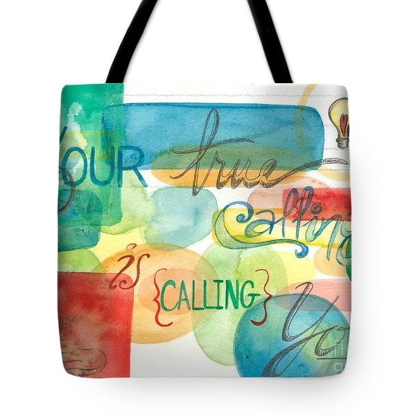 Tote Bag featuring the painting Your True Calling by Erin Fickert-Rowland