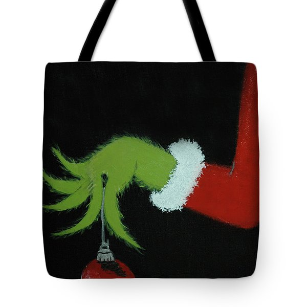 You're A Mean One, Mr. Grinch Tote Bag