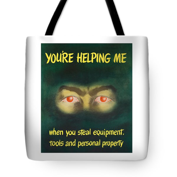 You're Helping Me When You Steal Equipment Tote Bag by War Is Hell Store