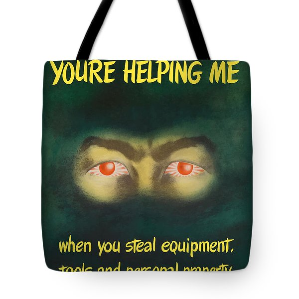 You're Helping Me When You Steal Equipment Tote Bag