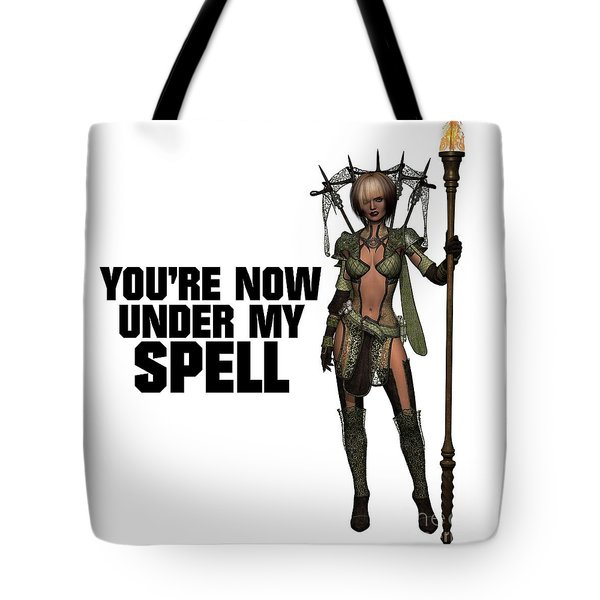 You're Now Under My Spell Tote Bag