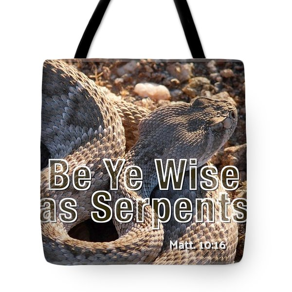 Be Ye Wise As Serpents Tote Bag