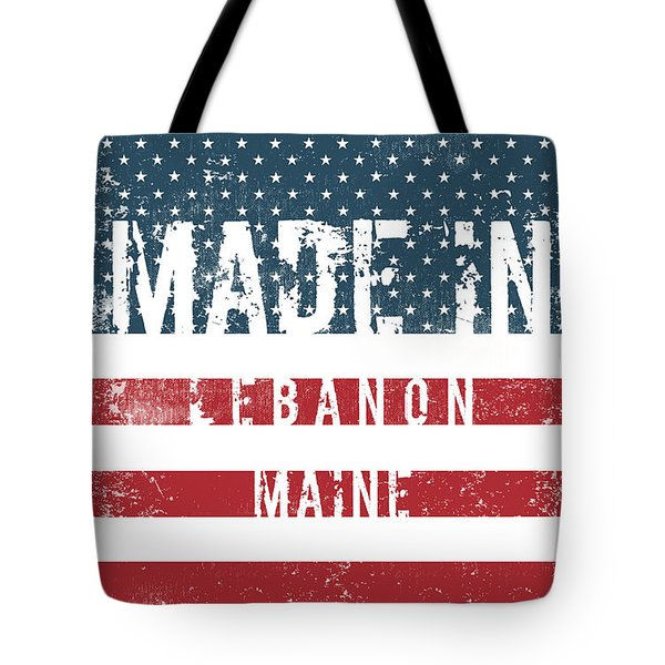 Made In Lebanon, Maine Tote Bag