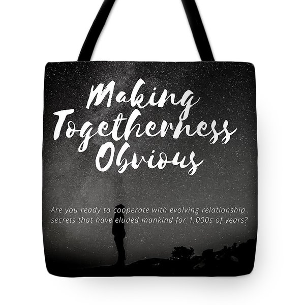Making Togetherness Obvious Tote Bag