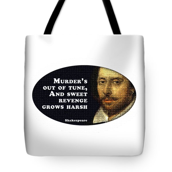 Murder's Out Of Tune #shakespeare #shakespearequote Tote Bag