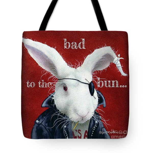 Bad To The Bun... Tote Bag
