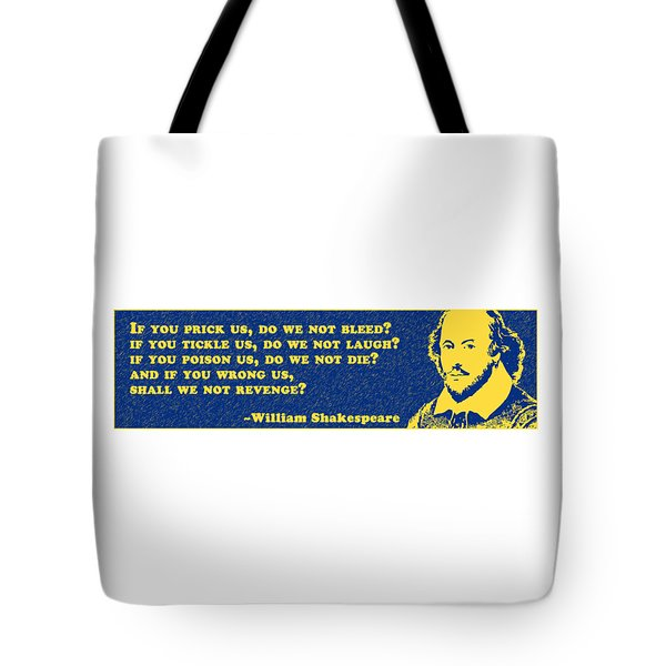 If You Prick Us, Do We Not Bleed? #shakespeare #shakespearequote Tote Bag