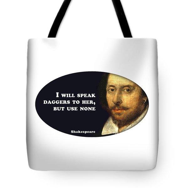 I Will Speak Daggers #shakespeare #shakespearequote Tote Bag