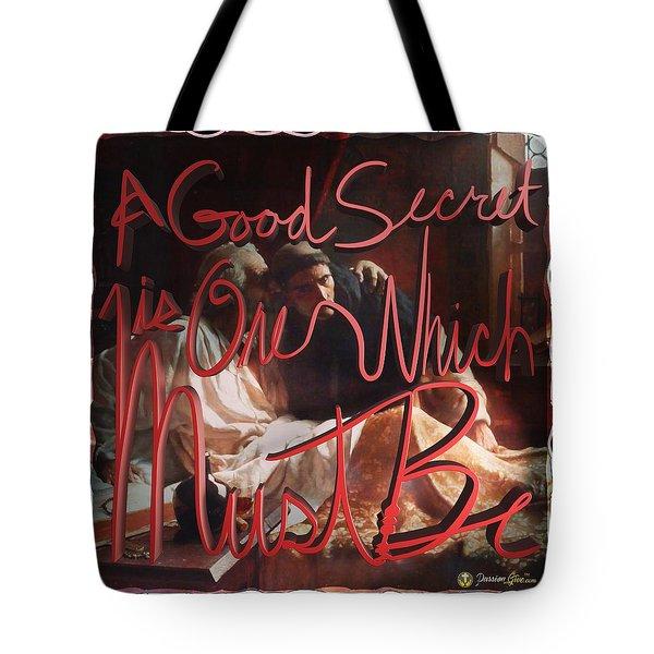 A Good Secret... Tote Bag