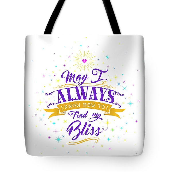 Always Find My Bliss Tote Bag