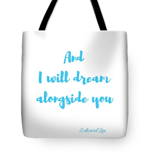 And I Will Dream Tote Bag