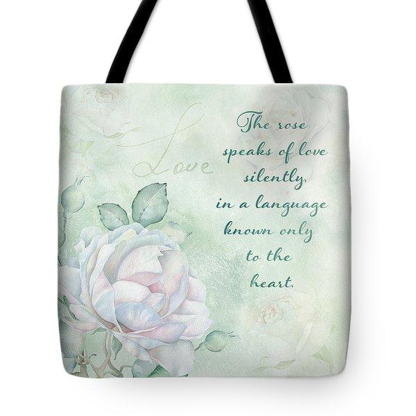 The Rose Speaks Of Love Tote Bag