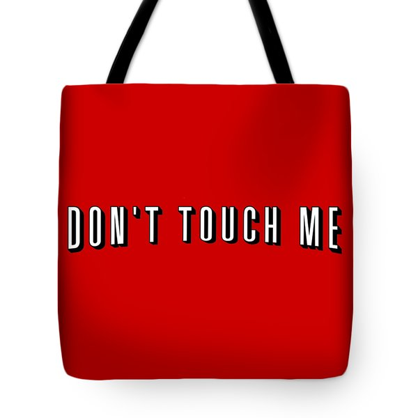 Don't Touch Me And Chill Tote Bag