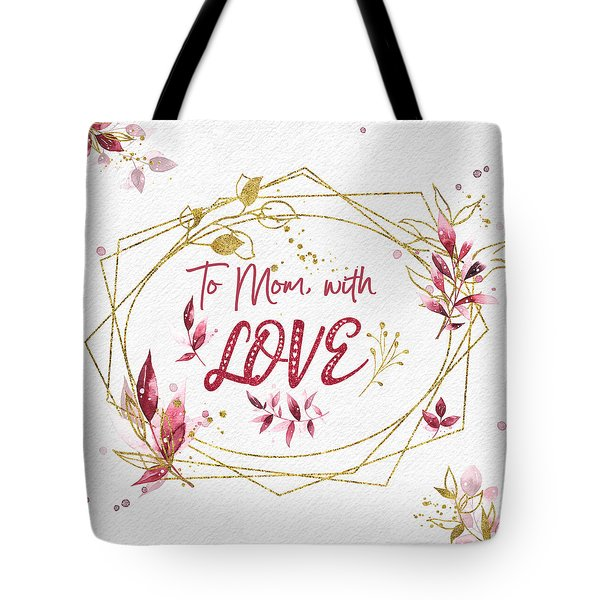 To Mom, With Love Tote Bag