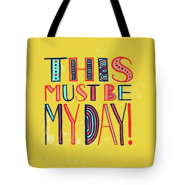 This Must Be My Day Tote Bag