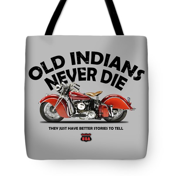 Old Indians Never Die Tote Bag