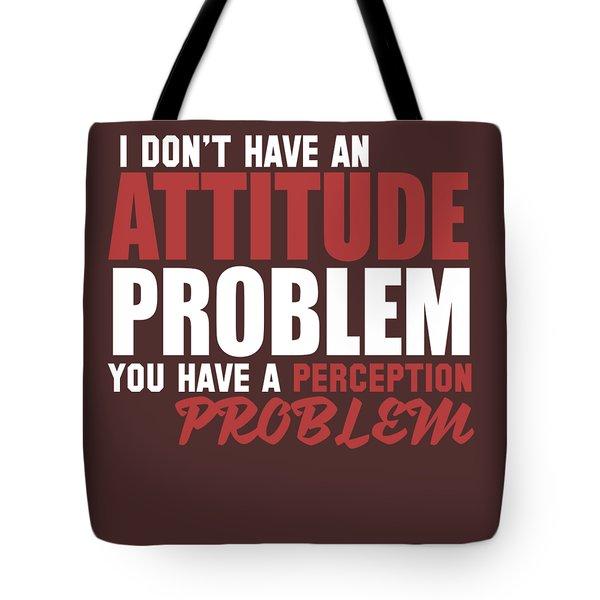 Attitude Problem Tote Bag