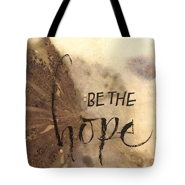 Be The Hope Tote Bag