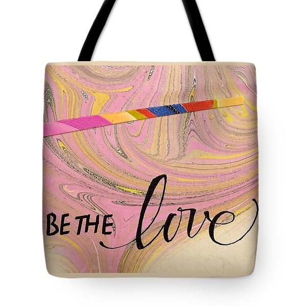 Be The Love Tote Bag