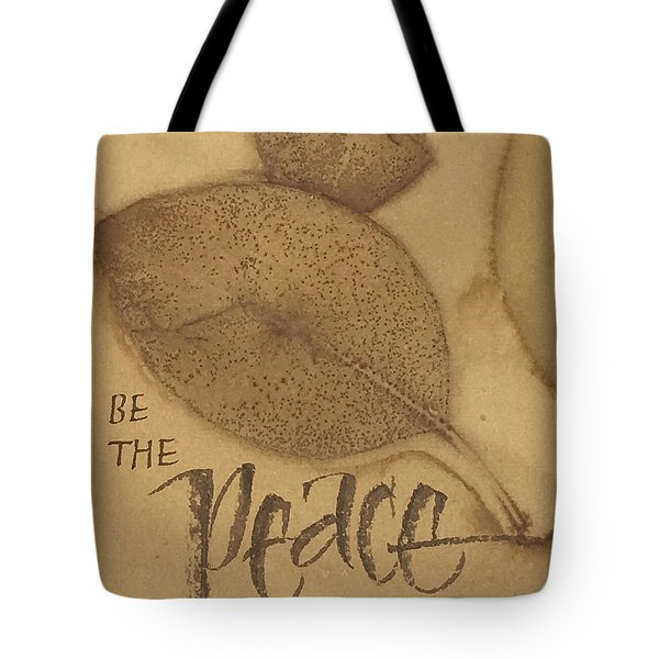Be The Peace Tote Bag