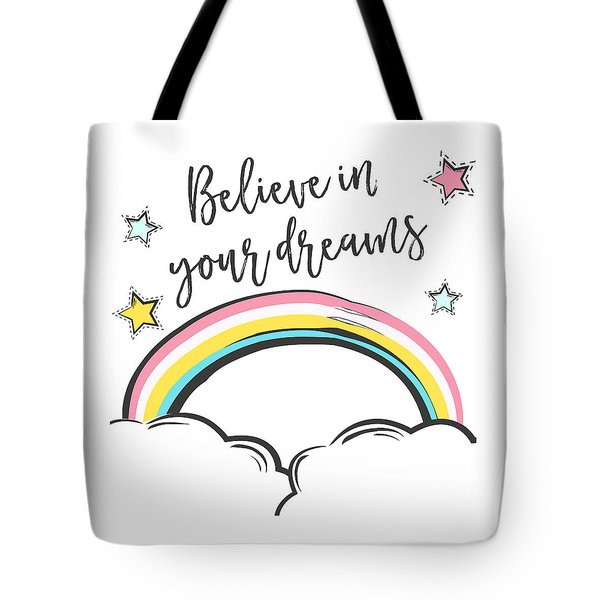 Believe In Your Dreams - Baby Room Nursery Art Poster Print Tote Bag
