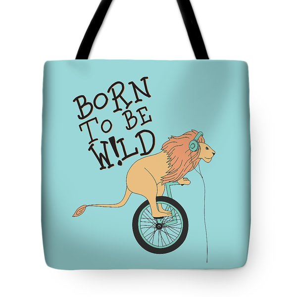 Born To Be Wild - Baby Room Nursery Art Poster Print Tote Bag