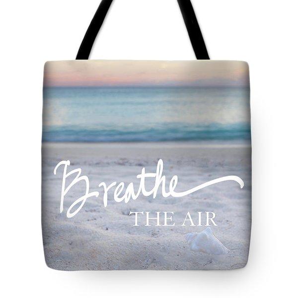 Breathe The Air Tote Bag