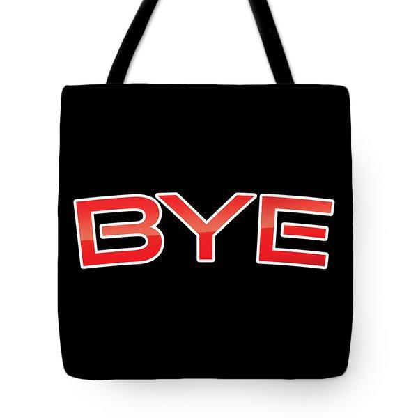 Bye Tote Bag