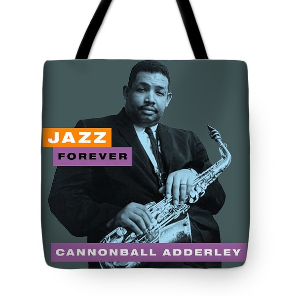 Cannonball Adderley - Jazz Forever Tote Bag